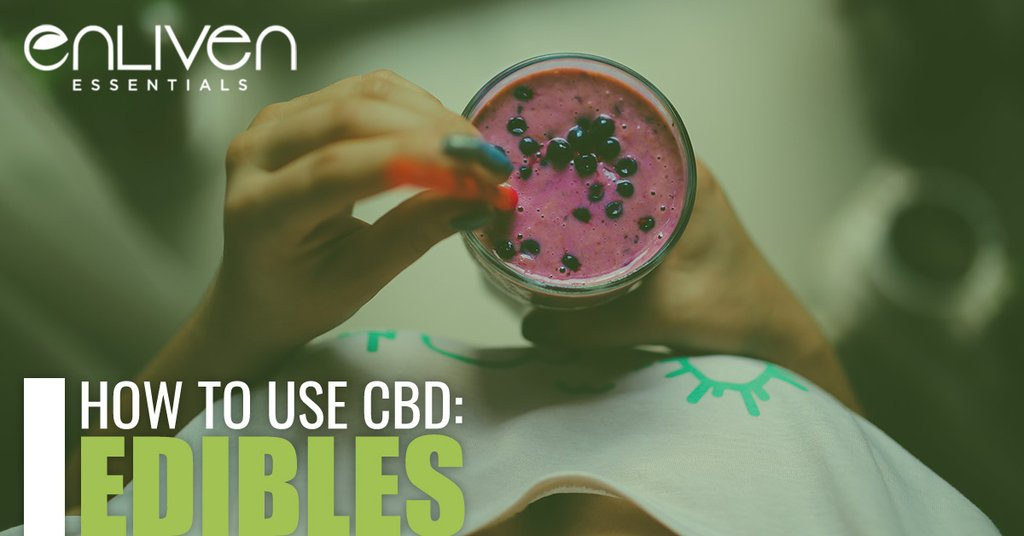 How to Use CBD: Edibles